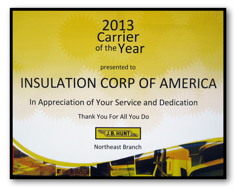 Insulation Corporation's Shipping & Transportation department was awarded Carrier of the Year by J. B. Hunt for 2013