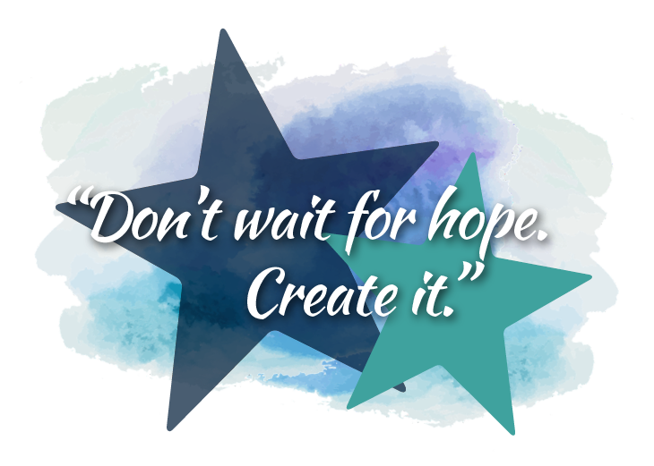 Make a Wish - Don't Wait for Hope. Create It.